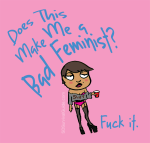 Bad-feminist-fuck-it