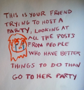this is your friend trying to host a party SAD